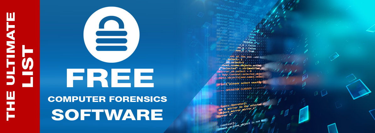 FREE Computer Forensics Software: 120+ Tools & Utilities
