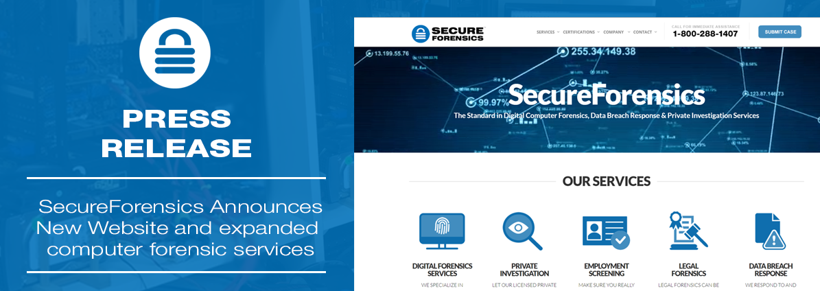 Press Release: SecureForensics Announces New Website and expanded computer forensic services.