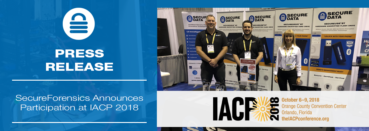Press Release: SecureForensics Announces Participation at IACP 2018